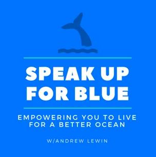 Speak Up for Blue Podcast