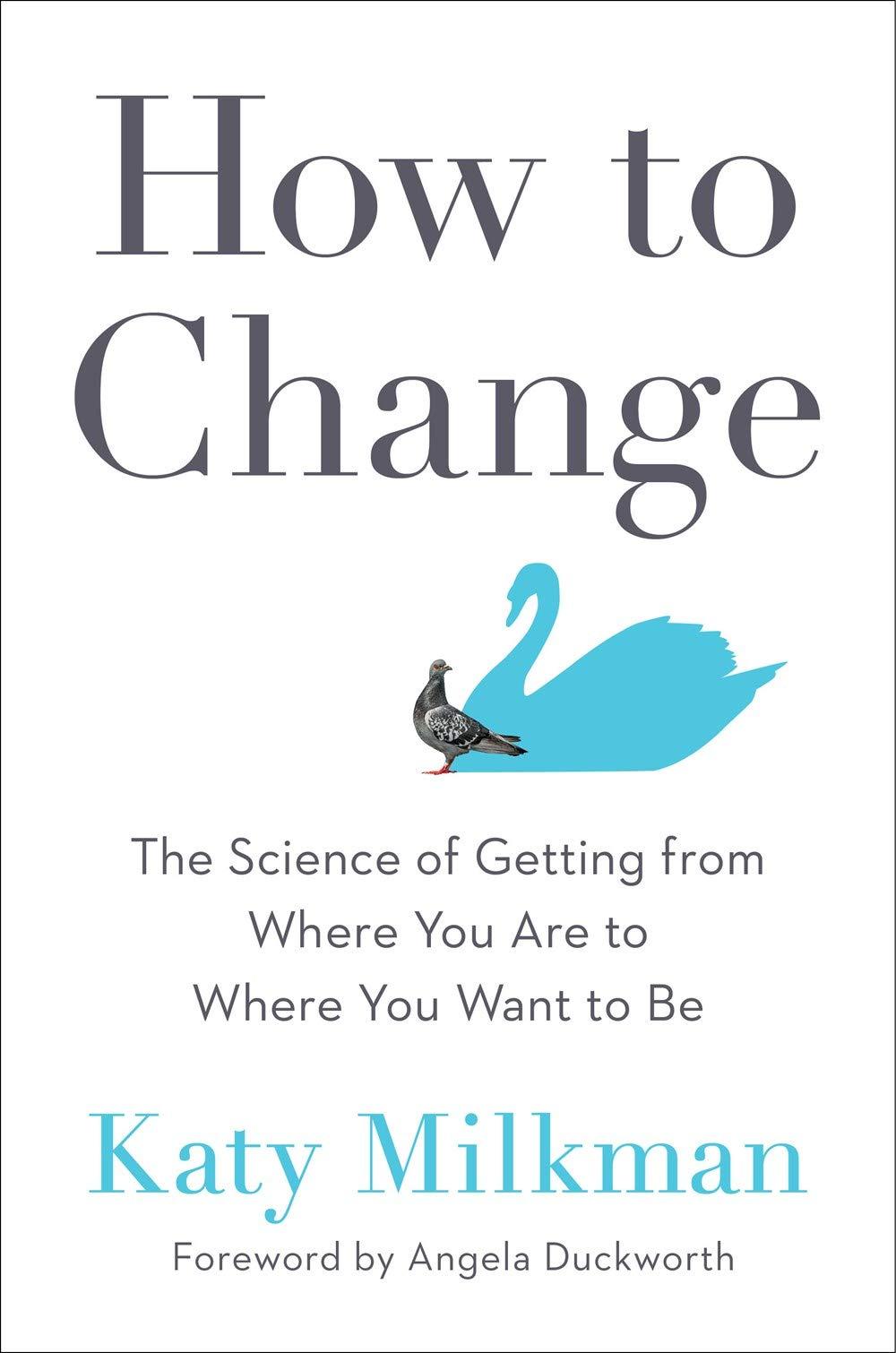 Katy Milkman How to Change.