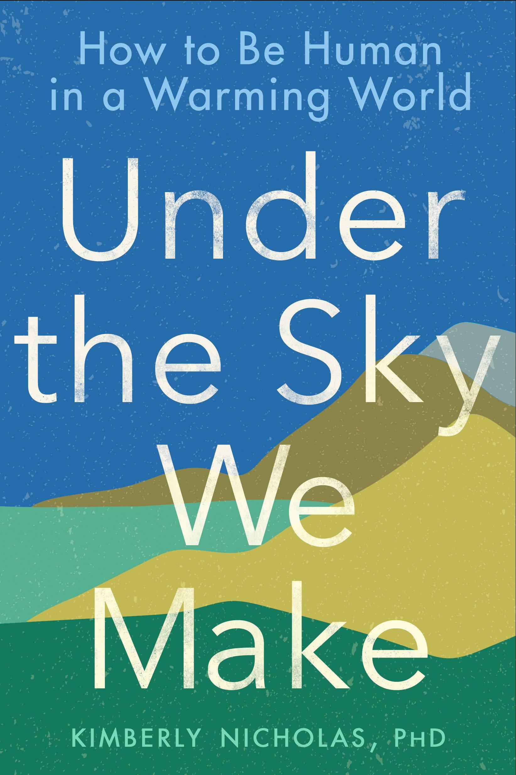Kimberly Nicholas Under the Sky We Make.
