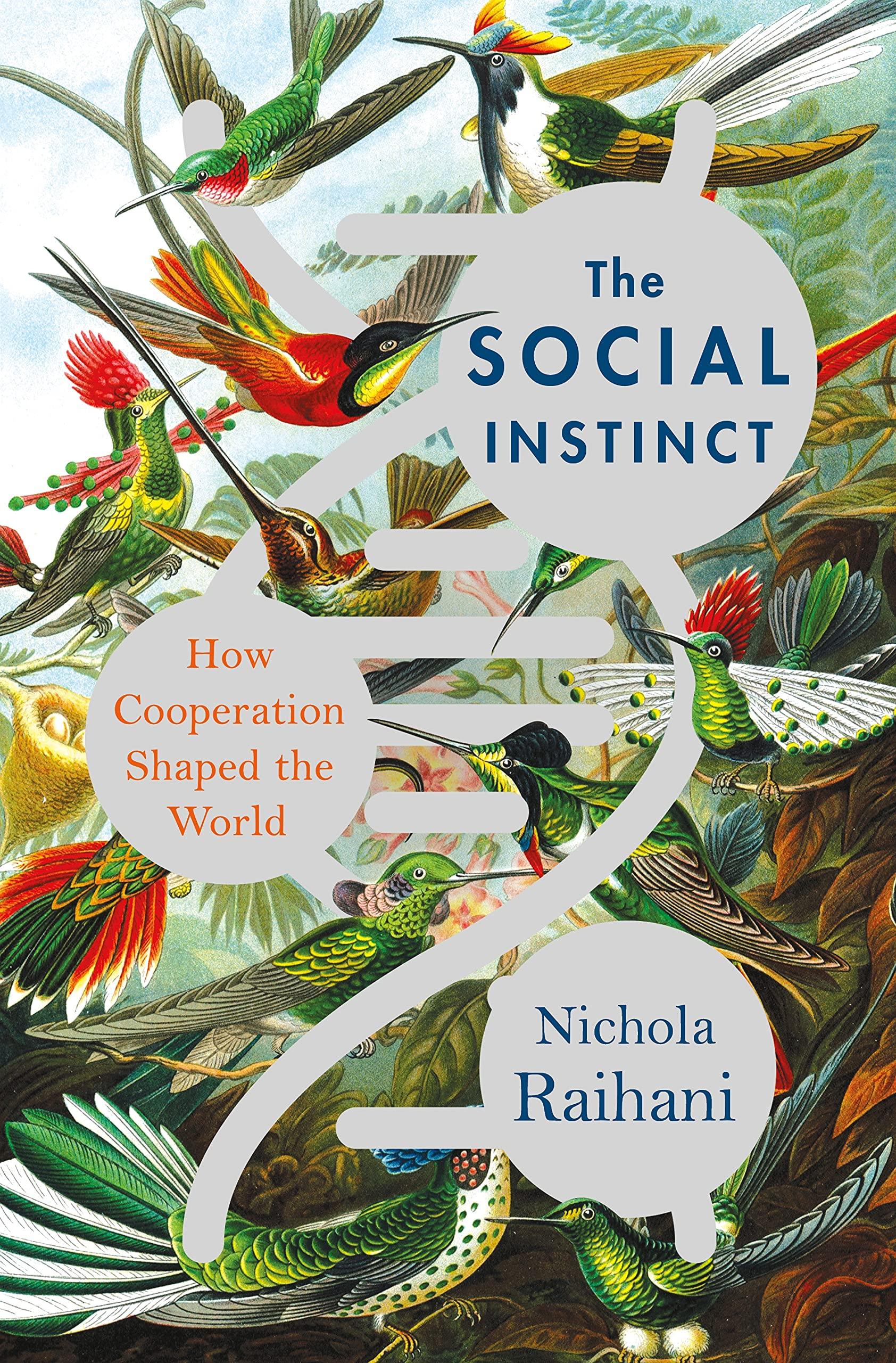 Nicola Raihani The Social Instinct.